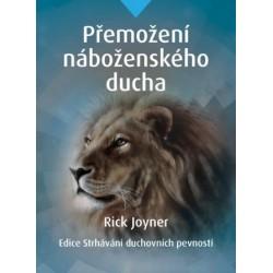 PŘEMOŽENÍ NÁBOŽENSKÉHO DUCHA - Rick Joyner /novinka!