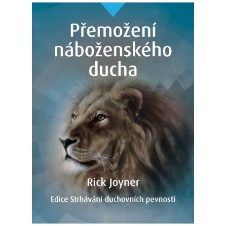 PŘEMOŽENÍ NÁBOŽENSKÉHO DUCHA - novinka! Rick Joyner