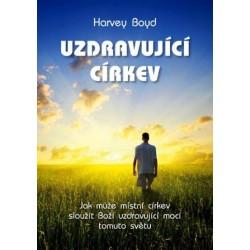 UZDRAVUJÍCÍ CÍRKEV Harvey Boyd
