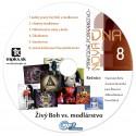 Nová DNA 8 - Živý Boh vs. modlárstvo