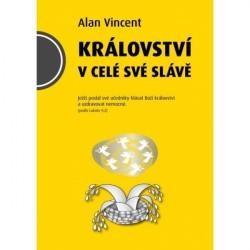 KRÁLOVSTVÍ V CELÉ SVÉ SLÁVĚ - Alan Vincent