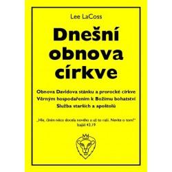 DNEŠNÍ OBNOVA CÍRKVE - Lee LaCoss