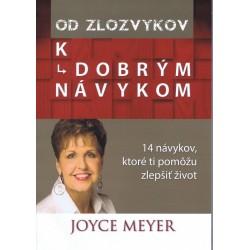 Od zlozvykov k dobrým návykom - Joyce Meyer
