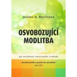 OSVOBOZUJÍCÍ MODLITBA - Justina H. Reicksová