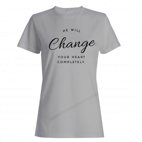 """Tričko """"He Will Change"""" dámske"""