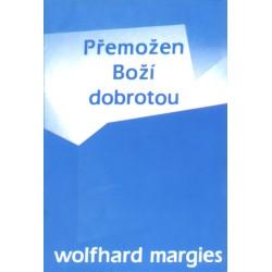 Přemožen Boží dobrotou - Wolfhard Margies