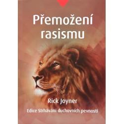 Přemožení rasizmu - Rick Joyner