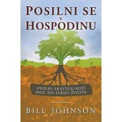Posilni se v Hospodinu - Bill Johnson