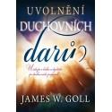 UVOLNĚNÍ DUCHOVNÍCH DARŮ - James W. Goll