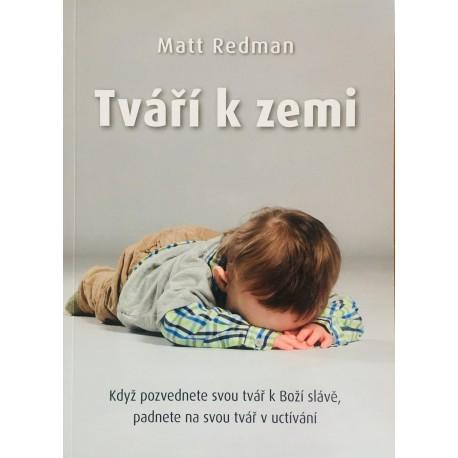 TVÁŘÍ K ZEMI - Matt Redman