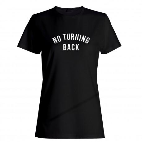 """Tričko """"NO TURNING BACK"""" dámske"""