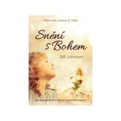Snění s Bohem - Bill Johnson
