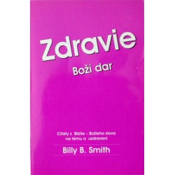 Zdravie – Boží dar - Billy B. Smith